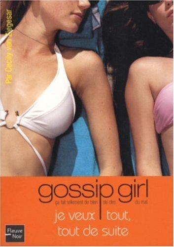 Je veux tout, tout de suite (Gossip Girl, #3)  by  Cecily von Ziegesar