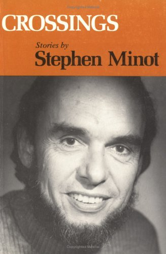 Crossings: Stories Stephen Minot