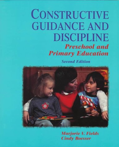 Constructive Guidance And Discipline: Preschool And Primary Education  by  Marjorie Vannoy Fields