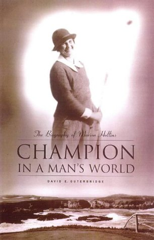 Champion in a Mans World: A Biography of Maion Hollins  by  David E. Outerbridge