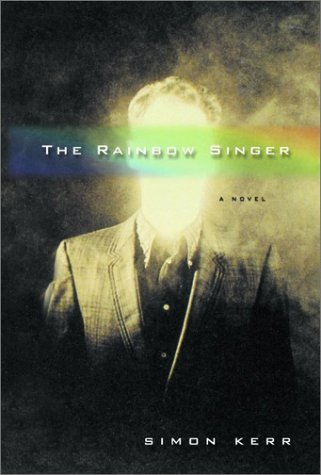 The Rainbnow Singer: A Novel  by  Simon Kerr