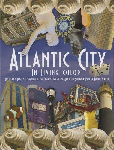 Atlantic City in Living Color  by  Frank Legator