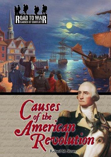 Causes Of The American Revolution Richard M. Strum