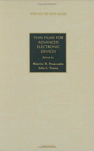 Thin Films for Advanced Electronic Devices: Advances in Research and Development John L. Vossen