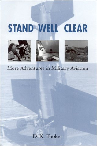 Stand Well Clear: More Adventures in Military Aviation  by  M. Rafanelli