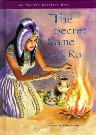 The Secret Name of Ra  by  Anne Rowe