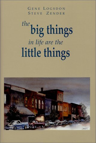 The Big Things In Life Are The Little Things Gene Logsdon