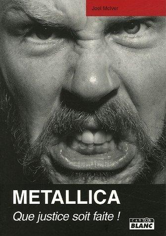 Metallica: Que Justice Soit Faite!  by  Joel McIver