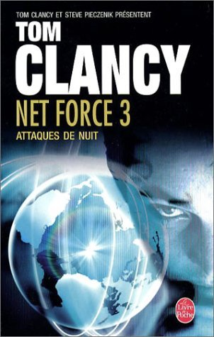 Attaques de Nuit (Tom Clancys Net Force, #3)  by  Steve Perry