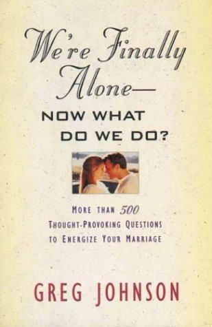 Were Finally Alone: Now What Do We Do? Greg Johnson