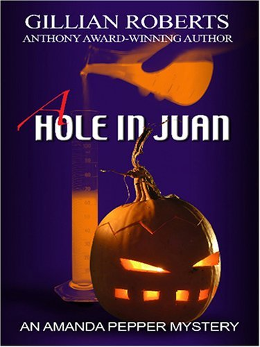 A Hole in Juan (Amanda Pepper, #13)  by  Gillian Roberts