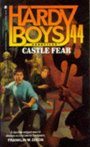 Castle Fear (Hardy Boys: Casefiles, #44) Franklin W. Dixon