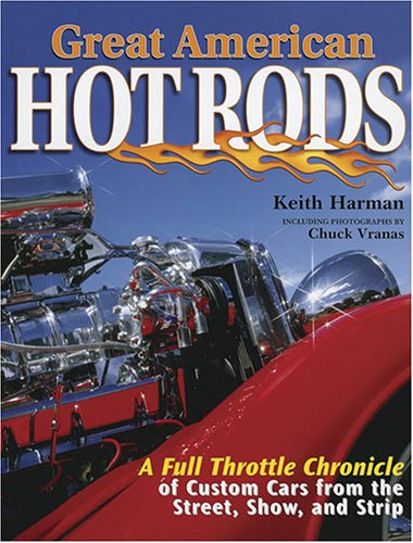 Great American Hot Rods  by  Keith Harmon