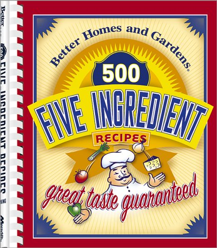 500 Five Ingredient Recipes (Better Homes & Gardens  by  Better Homes and Gardens