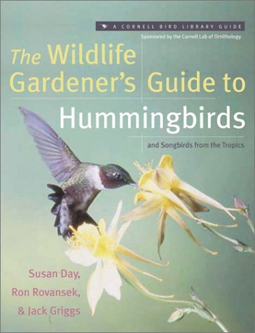 The Wildlife Gardeners Guide to Hummingbirds and Songbirds from the Tropics  by  Jack Griggs
