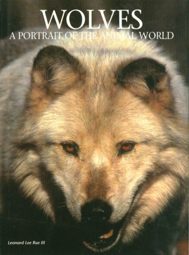 Wolves: A Portrait Of The Animal World Leonard Lee Rue III