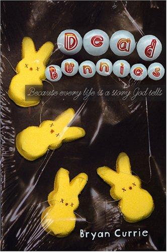 Dead Bunnies Bryan Currie
