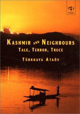 Kashmir and Neighbours: Tale, Terror, Truce  by  Trkkaya Atav