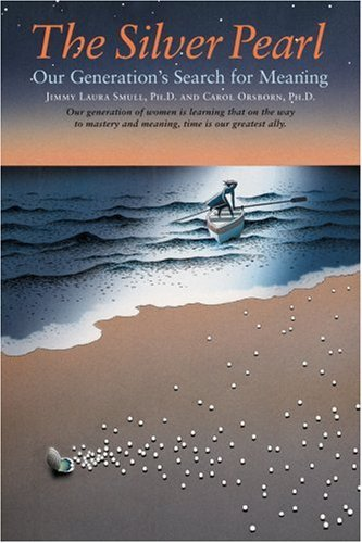 The Silver Pearl: Our Generations Search for Meaning Jimmy Laura Smull
