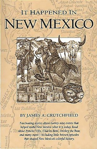 It Happened In New Mexico  by  James A. Crutchfield