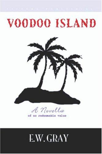 Voodoo Island  by  E.W. Gray