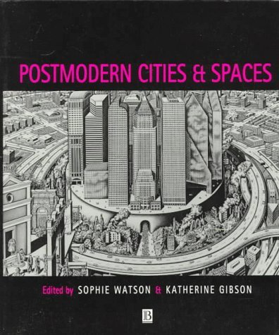 Postmodern Cities and Spaces Sophie Watson