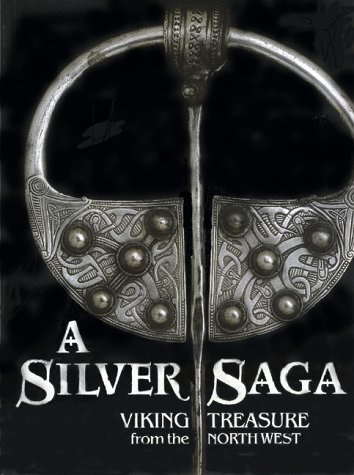 A Silver Saga: Viking Treasure From The North West  by  Fiona A. Philpott