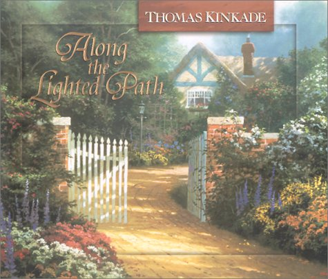 Along The Lighted Path  by  Thomas Kinkade