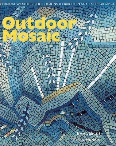 Outdoor Mosaic: Original Weather Proof Designs To Brighten Any Exterior Space  by  Emma Biggs