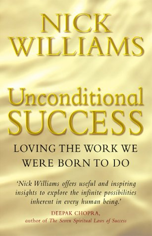 Unconditional Success: Loving the Work We Were Born to Do  by  Nick Williams