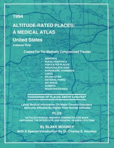 Altitude-Rated Places: A Medical Atlas, Vol. 1, United States Blake Mooney