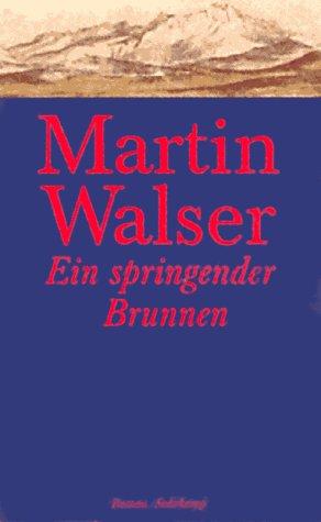 Ein springender Brunnen Martin Walser