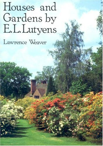 Houses and Gardens E L Lutyens by Lawrence Weaver