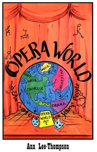 Opera World: An Overture for Young People  by  Ann Lee-thompson