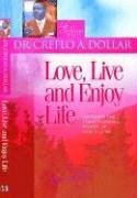 Love, Live And Enjoy Life: Uncover The Transforming Power Of Gods Love (Life Solutions Series)  by  Creflo A. Dollar