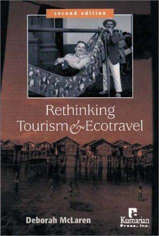 Rethinking Tourism And Ecotravel  by  Deborah McLaren
