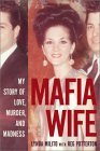 Mafia Wife: My Story of Love, Murder, and Madness Lynda Milito