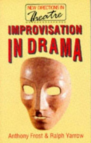 Improvisation In Drama Anthony Frost