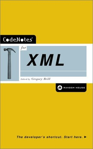 CodeNotes for XML  by  Gregory Brill