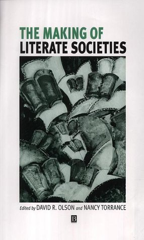 The Making of Literate Societies David R. Olson