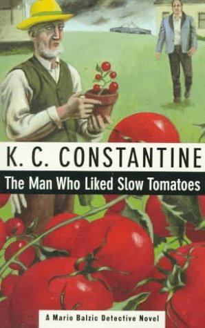 Man Who Liked Slow Tomatoes  by  K.C. Constantine