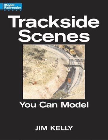 Trackside Scenes You Can Model Jim   Kelly