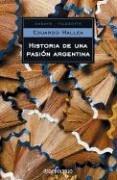 Historia De Una Pasion Argentina/ Story Of An Argentinian Passion (Ensayo Filosofia / Essay Philosophy) Eduardo Mallea