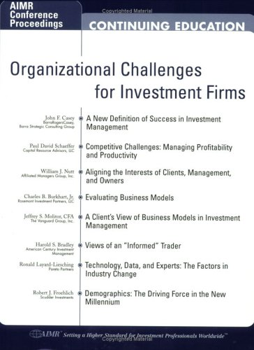 Organizational Challenges For Investment Firms  by  John F. Casey