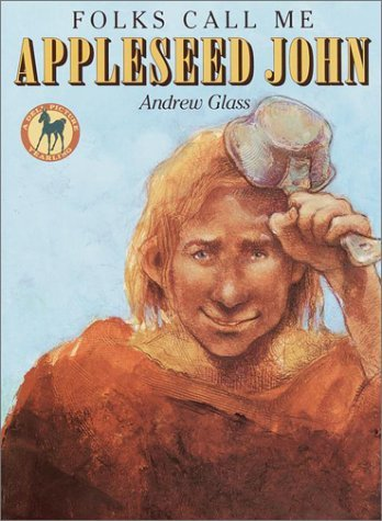 Folks Call Me Appleseed John (Picture Yearling Book Series)  by  Andrew Glass
