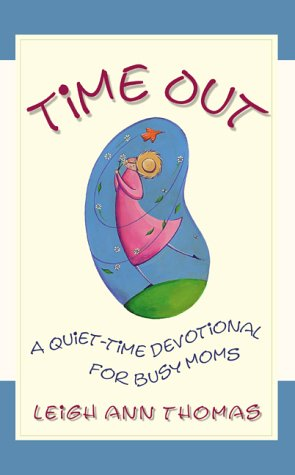 Time Out: A Quiet Time Devotional For Busy Moms (Inspirational Library Leigh Ann Thomas