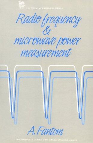 Radio Frequency & Microwave Power Measurement A. Fantom