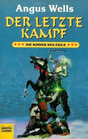 Der letzte Kampf (Kinder des Exils, #4)  by  Angus Wells