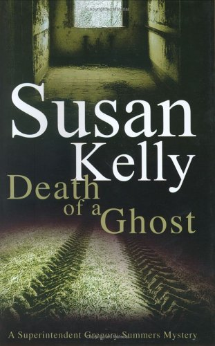 Death of a Ghost (Gregory Summers, #5) Susan B. Kelly