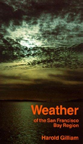 Weather of the San Francisco Bay Region Harold Gilliam